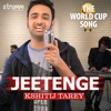 Jeetenge The World Cup Song Single