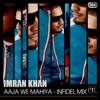 Aaja We Mahiya Infidel Mix Single