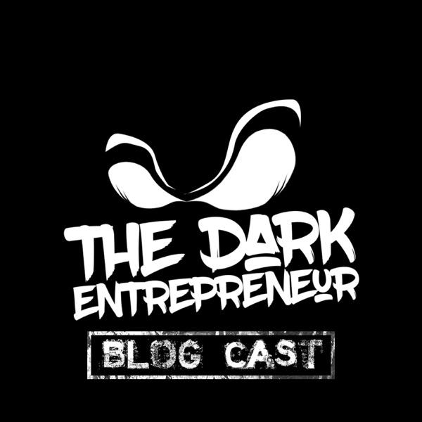 Dark Entrepreneur Blog Cast: Fear the Mundane
