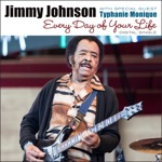 Jimmy Johnson - Every Day of Your Life (feat. Typhanie Monique)