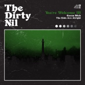 The Dirty Nil - The Kids Are Alright
