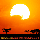 Can You Feel the Love Tonight - Pentatonix
