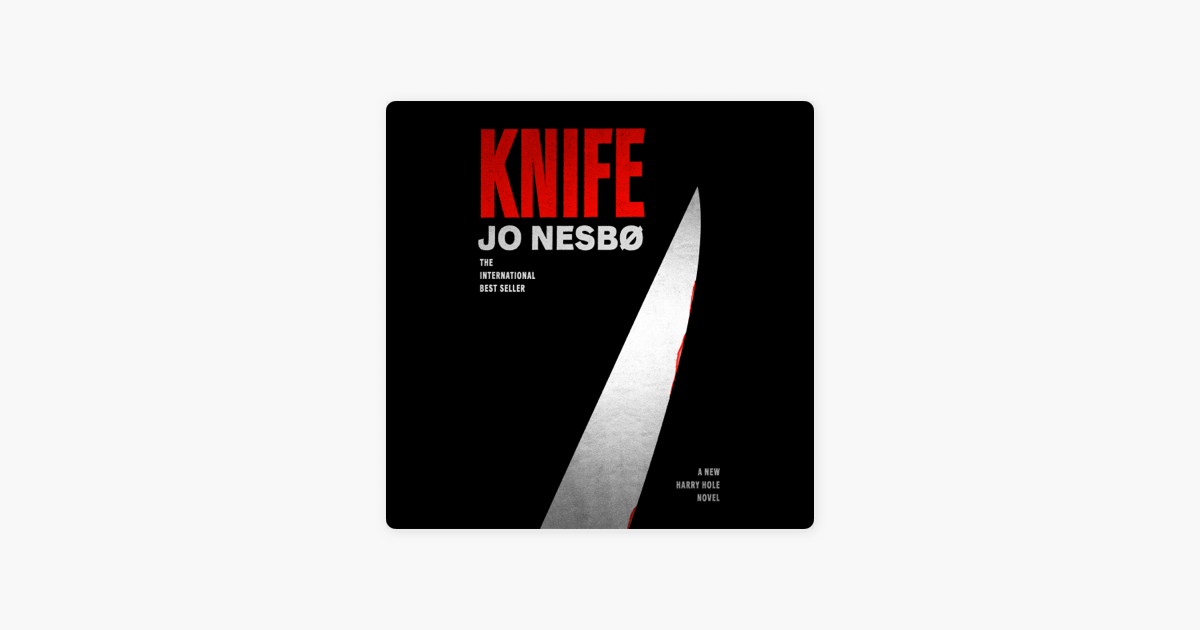 Knife: A New Harry Hole Novel (Unabridged) - Jo Nesbø