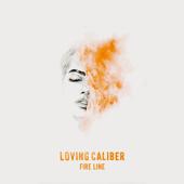 Fire Line (feat. Christine Smit) - Loving Caliber