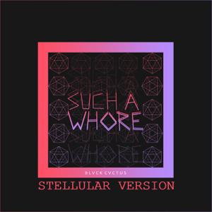 Jvla - Such a Whore (Stellular Version)