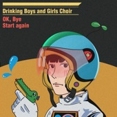 Drinking Boys And Girls Choir - Ok, Bye