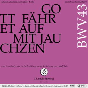 Chor der J.S. Bach-Stiftung, Orchester der J.S. Bach-Stiftung & Rudolf Lutz - Bachkantate, BWV 43 - Gott fähret auf mit Jauchzen (Live)