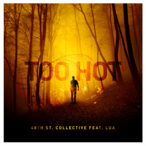 48th St. Collective - Too Hot feat. Lua
