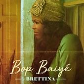 Brettina - Bop Baiye`