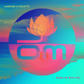 When I'm With You - Kaskade & Colette