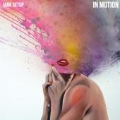 Jank Setup - In Motion