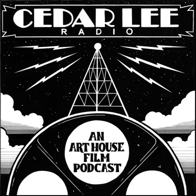 Cedar Lee Radio - An Art House Film Podcast