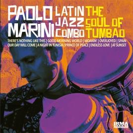 The Soul of Tumbao by Paolo Marini Latin Jazz Combo