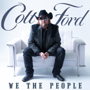 We the People, Vol. 1 - Colt Ford - Colt Ford