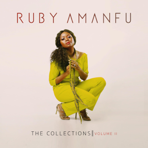 Ruby Amanfu - The Collections Volume II