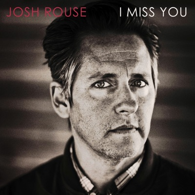 I Miss You - Single - Josh Rouse
