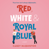 Casey McQuiston - Red, White & Royal Blue  artwork