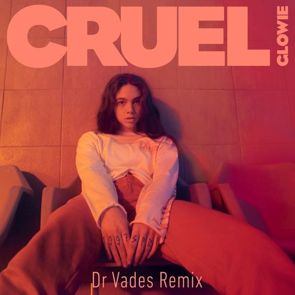 Cruel (Dr Vades Remix) - Single