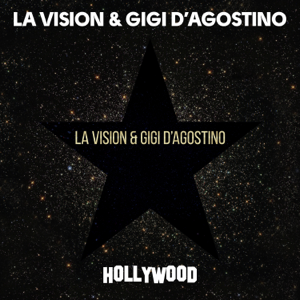 LA Vision & Gigi D'Agostino - Hollywood