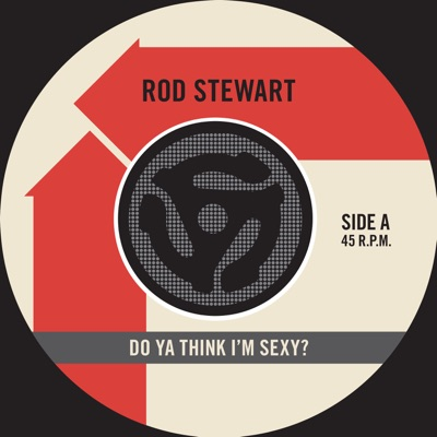 Do Ya Think I'm Sexy / Scarred and Scared - Single - Rod Stewart