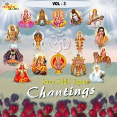 Sarva Siddhi Japam Chantings, Vol. 3