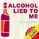Craig Beck - Alcohol Lied to Me: The Intelligent Escape from Alcohol Addiction (Unabridged)