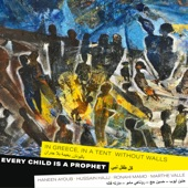 Haneen Ayoub/Marthe Valle - Every Child is a Prophet