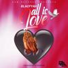 BlacFyah - All Is Love artwork