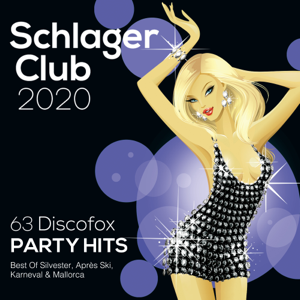 Verschiedene Interpreten - Schlager Club 2020 (63 Discofox Party Hits: Best Of Silvester, Après Ski, Karneval & Mallorca)