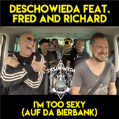 I'm Too Sexy (Auf Da Bierbank) [feat. Fred and Richard]