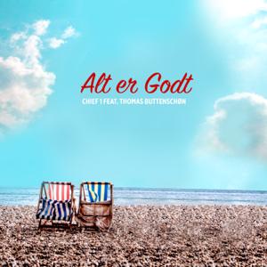 Chief 1 - Alt er Godt feat. Thomas Buttenschøn