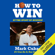Mark Cuban - How to Win at the Sport of Business: If I Can Do It, You Can Do It (Unabridged)
