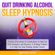 Mindfulness Training - Quit Drinking Alcohol Sleep Hypnosis: Positive Affirmations & Visualizations to Help You with Alcoholism and Recovery, a Drinking Problem, and to Help You Stop Drinking Alcohol Forever (Unabridged)