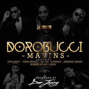 Mavins - Dorobucci feat. Don Jazzy, Dr. Sid, Tiwa Savage, Reekado Banks, Di'Ja, Korede Bello & D'Prince