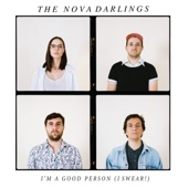 The Nova Darlings - I'm a Good Person (I Swear!)