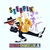 Walter Chancellor Jr. - Steppin' Out