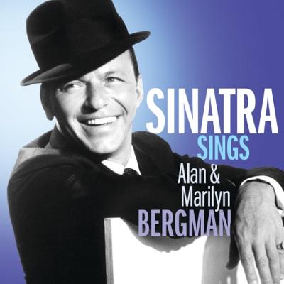 Sinatra Sings Alan & Marilyn Bergman - Frank Sinatra