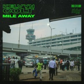 Kelvyn Colt - Mile Away