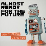 Tom Curless & the 46% - You Can Try