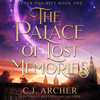 C.J. Archer - The Palace of Lost Memories  artwork