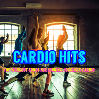 Cardio Hits – Top Workout Songs for Running, Jogging & Cardio