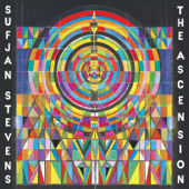 The Ascension - Sufjan Stevens