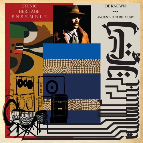 Album artwork of Ethnic Heritage Ensemble – Be Known Ancient / Future / Music