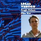Legal Vertigo - Tragic Future Film Star