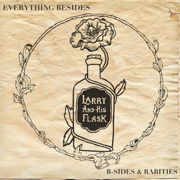 Everything Besides - Larry and His Flask - Larry and His Flask