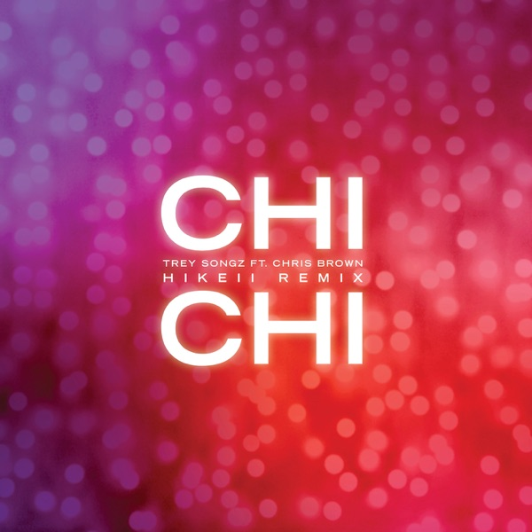 Chi Chi (feat. Chris Brown) [Hikeii Remix] - Single