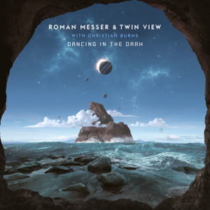 Roman Messer & Twin View - Dancing in the Dark (with Christian Burns)