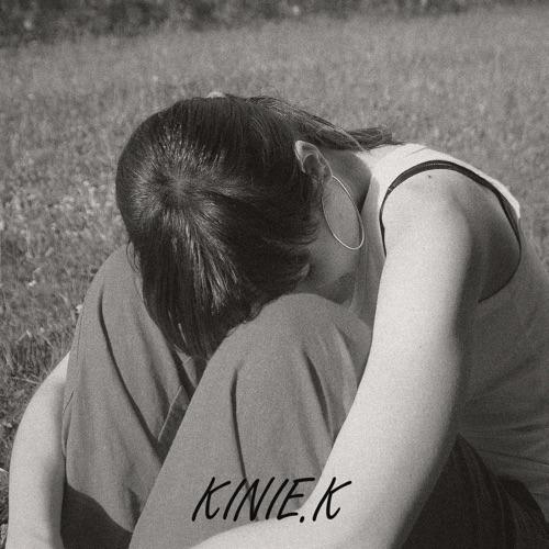 KINIE.K – You're Not a Good Person For Me – Single