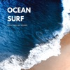 Ocean Surf – Beach Sounds to Help You Sleep, Ocean Noise for Your Baby, Waves and Sea Sounds