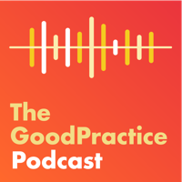 The GoodPractice Podcast podcast